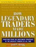 HowLegendaryTradersMadeMillions - Trading Books