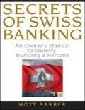 Hoyt Barber Secrets of Swiss Banking An Owners - Trading Books
