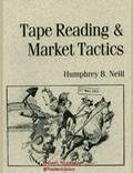Humphrey B.Neill Tape Reading Market Tactics - Trading Books