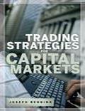Joseph Benning Trading Stategies for Capital Markets - Trading Books