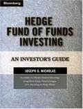 Joseph G. Nicholas Hedge Fund Of Funds Investing - Trading Books