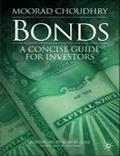 Moorad Choudhry Bonds A Concise Guide for Inves - Trading Books